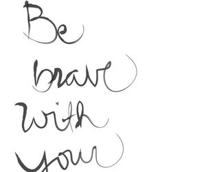 brave, quote, and words image