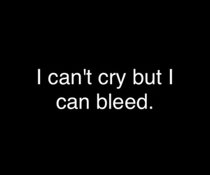 bleed, cry, and depression image