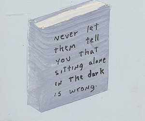 quotes, dark, and alone image