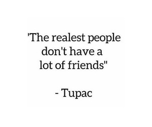 friendships, fake friends, and tupac quotes image