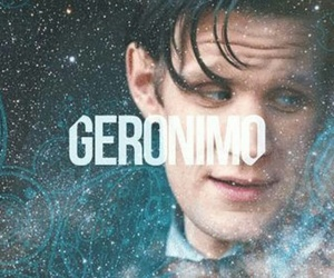 doctor who, Geronimo, and matt smith image