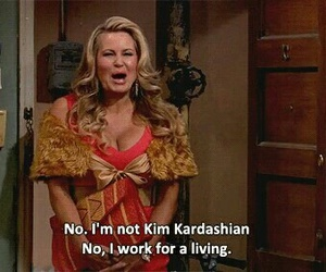 kim kardashian, 2 broke girls, and quotes image