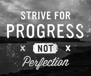 quotes, progress, and perfection image