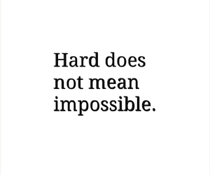 hard, impossible, and inspiration image