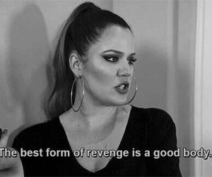 revenge, body, and khloe kardashian image