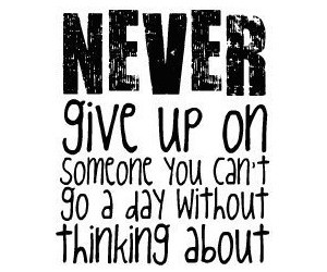 love, quote, and never give up image