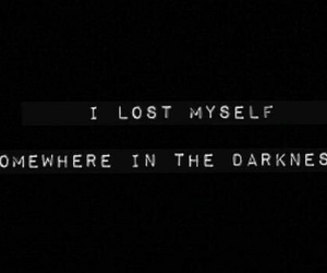 Darkness, quote, and lost image