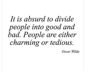 good and bad, oscar wilde, and quote image