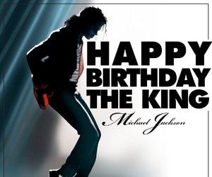 happy birthday, king, and michael jackson image