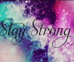 stay strong, galaxy, and strong image