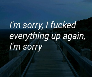 depressed, im sorry, and fucked up image