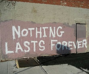 quote, nothing lasts forever, and truth image