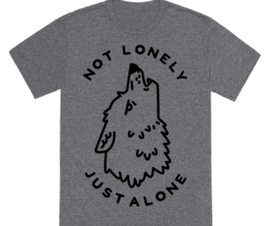 alone, funny, and graphic tee image
