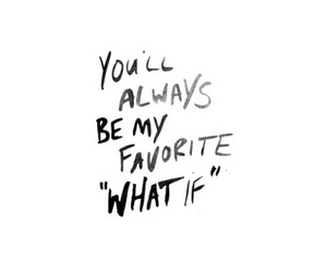 love, quote, and what if image