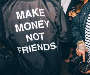 money, friends, and black image