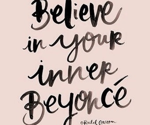 beyoncé, quotes, and believe image