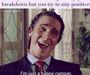 american psycho, happy, and Camper image