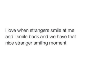 smile, stranger, and moment image