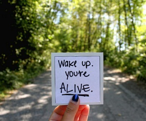 quote, alive, and wake up image