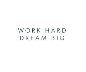 work hard, well said, and dream big image
