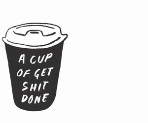 coffee, quotes, and cup image