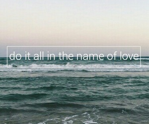 in the name of love, Lyrics, and sea image