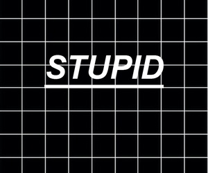 wallpaper, stupid, and black image