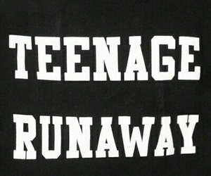 quote, teenage, and runaway image