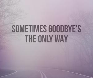 goodbye, quote, and saying image