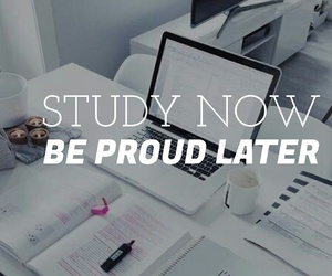study mow be proud later. image