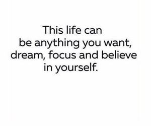 well said, believe in yourself, and photography inspiration image