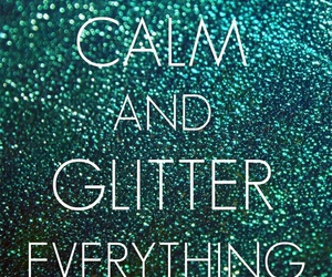 glitter, keep calm, and quote image