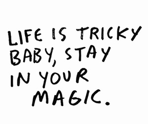 life, magic, and quotes image