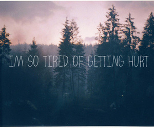 hurt, tired, and text image