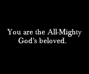 beloved, christian quotes, and all-mighty god image