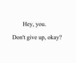 don't give up and okay image