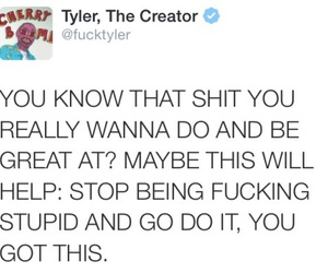 tweet, tyler the creator, and motivation image