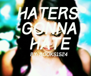 wattpad, hatersgonnahate, and books1524 image