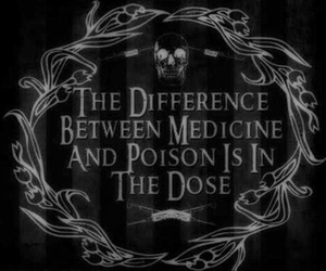 quotes, poison, and medicine image