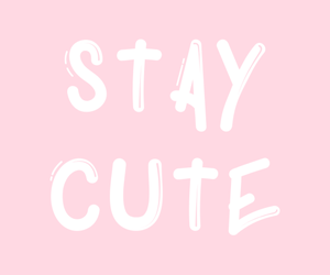 pink, stay cute, and cute image