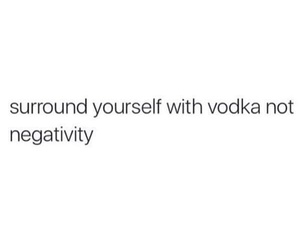 positivity, quotes, and alcoholic humor image