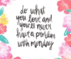 quote, monday, and flowers image
