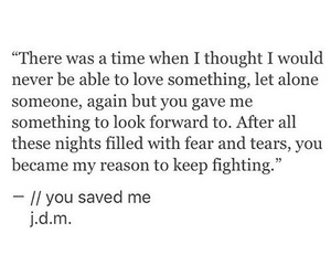 keep fighting, quotes, and you saved me image