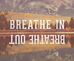 quote, breathe, and nature image