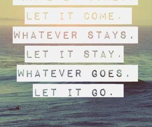 come, go, and life image