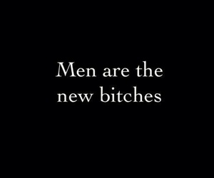 bitch, men, and quotes image