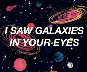 galaxy, eyes, and quotes image