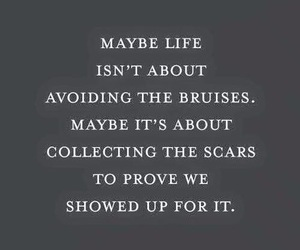 quotes, life, and scars image