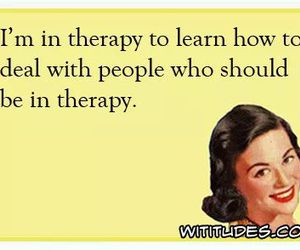 funny, meme, and therapy image