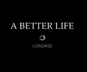 life, loading, and better image